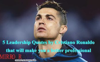 5 Leadership Quotes by Cristiano Ronaldo that will make you a better professional