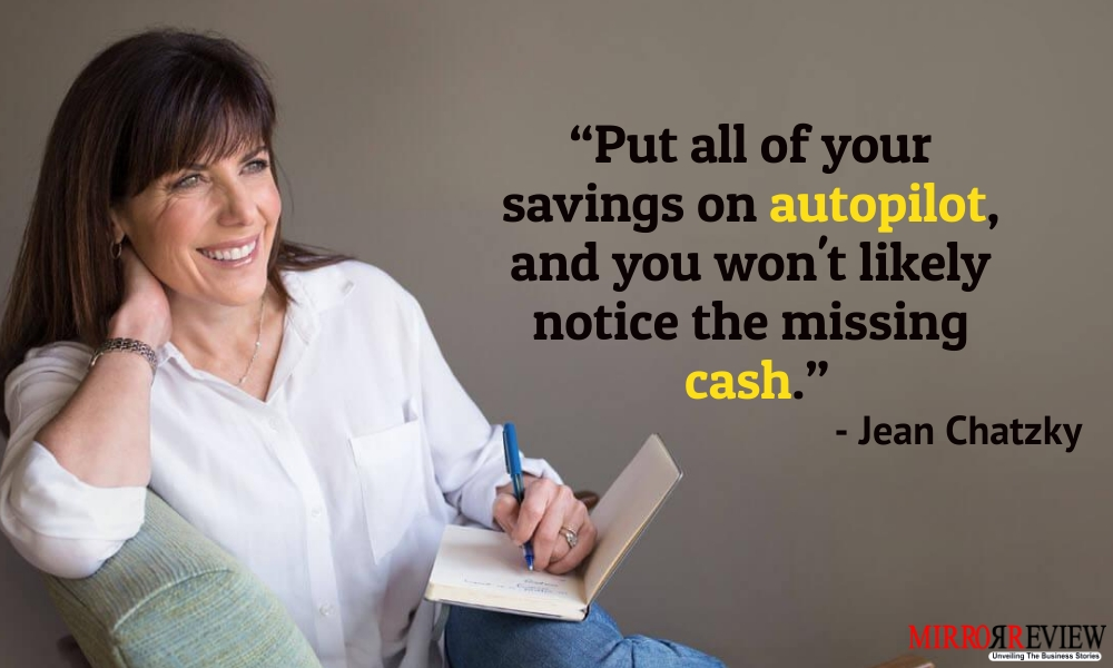 - Jean Chatzky, American financial journalist