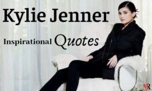 Kylie Jenner Quotes