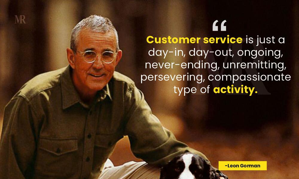 Leon Gorman customer centricity quotes