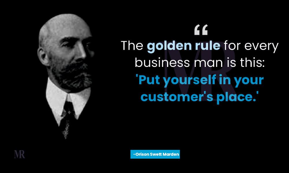 Orison Swett Marden customer centricity quotes