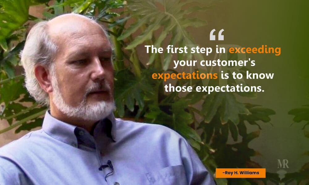 Roy H. Williams Quotes on Customer day