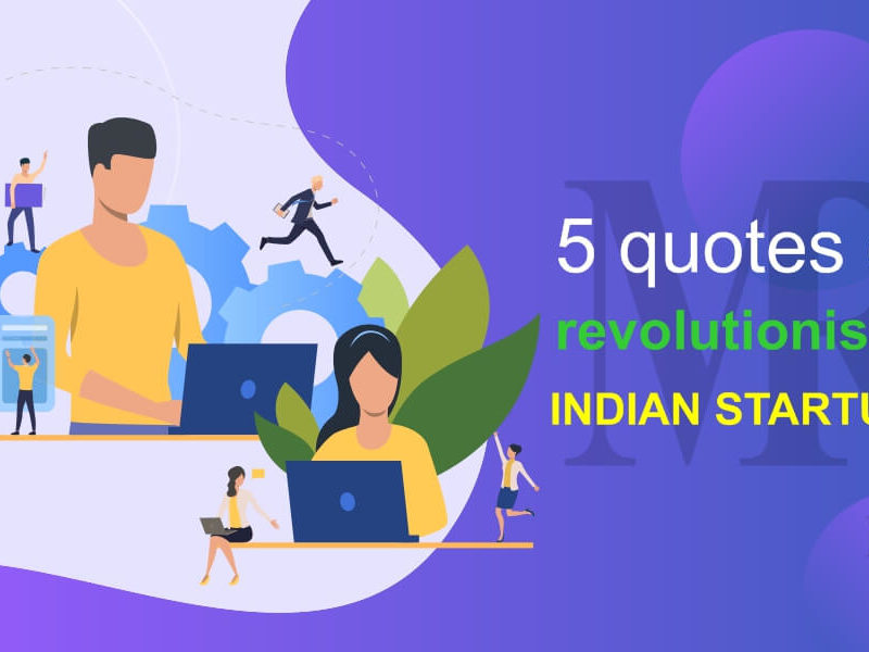 5 quotes on revolutionising Indian startups