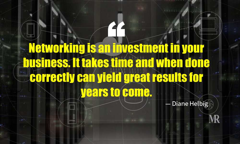 Networking Quotes By Diane Helbig
