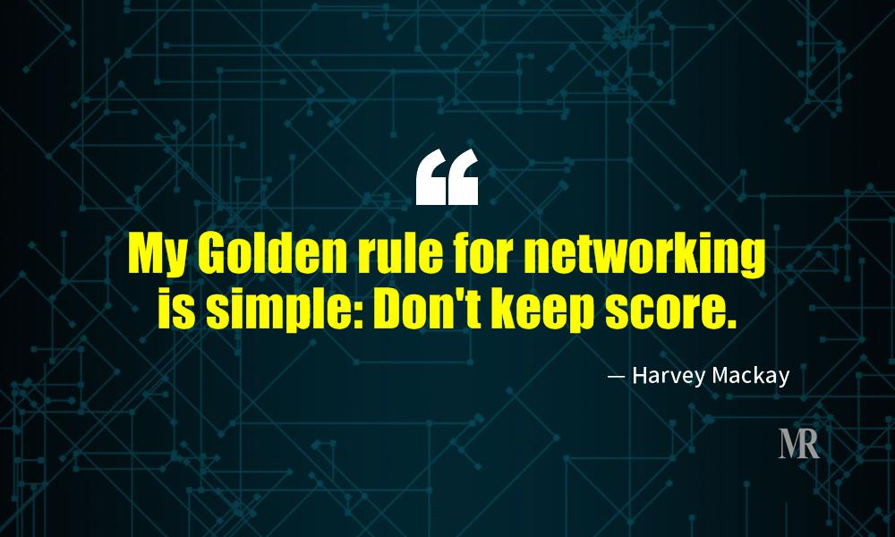 Networking Quotes By Harvey Mackay