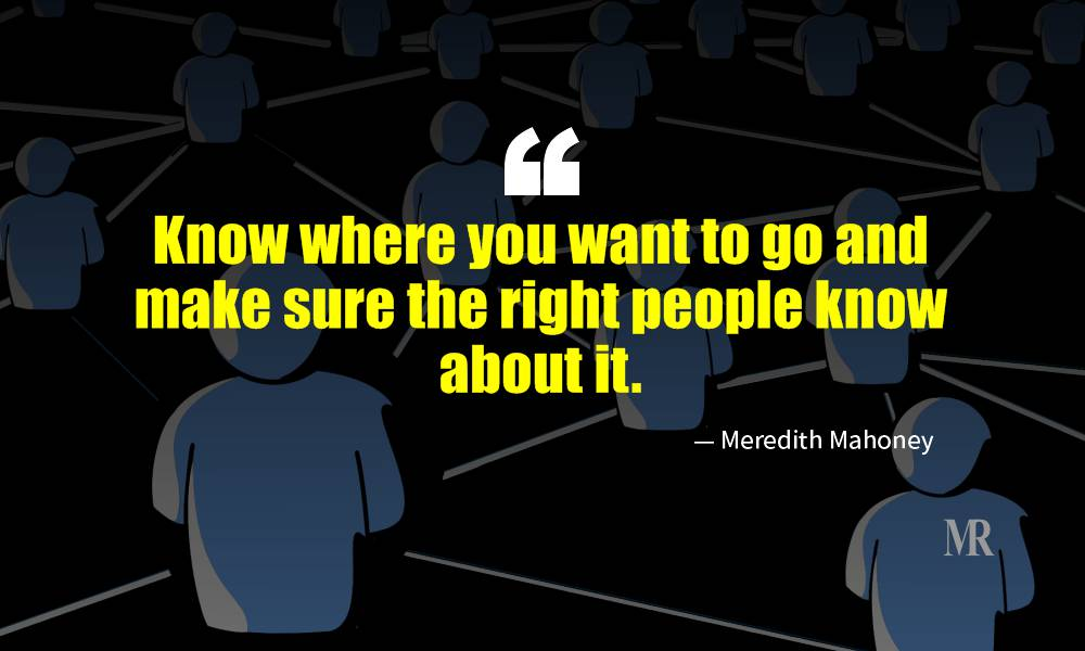 Networking Quotes By Meredith Mahoney