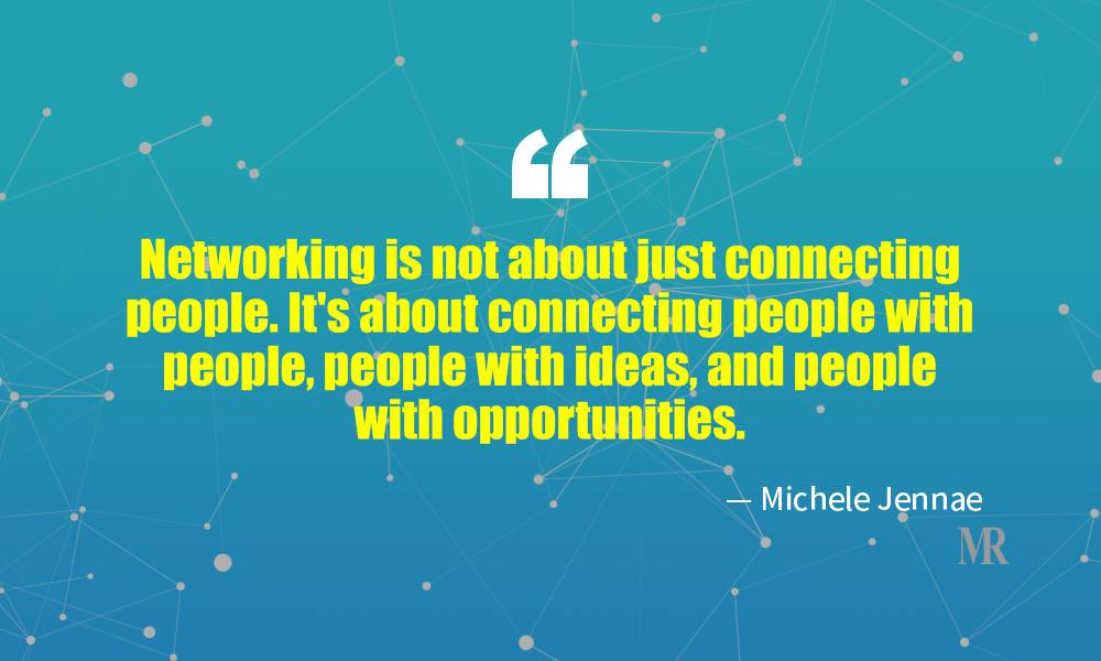 Networking Quotes By Michele Jennae