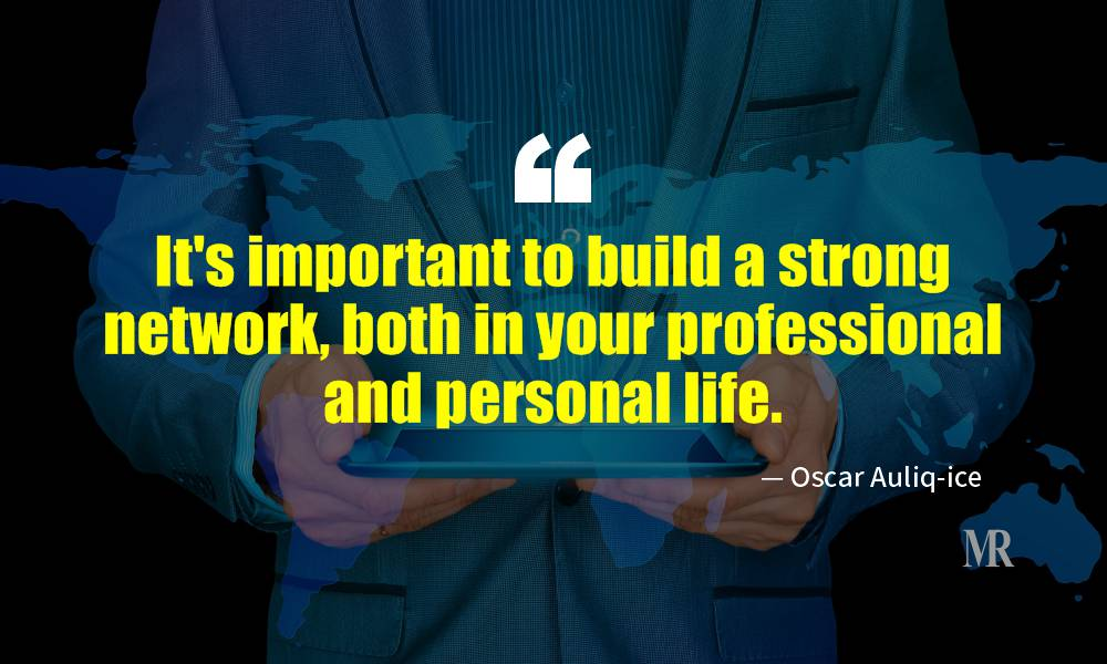 Networking Quotes By Oscar Auliq-ice